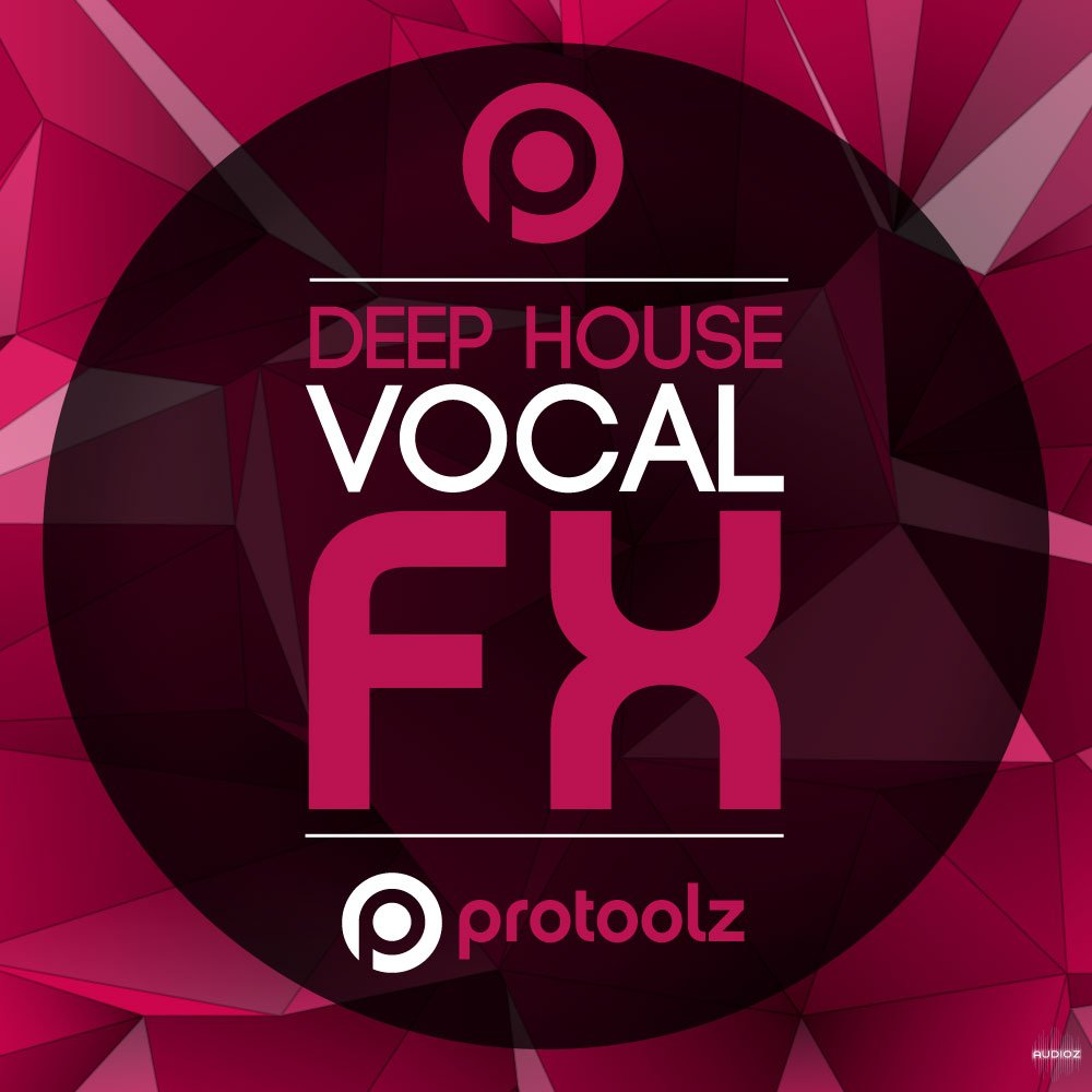 Download protoolz deep house vocal fx wav magnetrixx audioz for Deep vocal house music