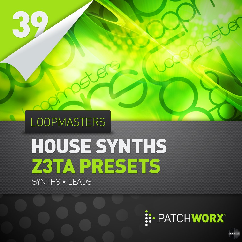 Download Loopmasters House Synths Z3ta Presets » AudioZ