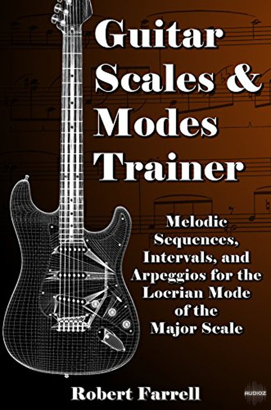download guitar scales and modes trainer melodic sequences intervals and arpeggios for the. Black Bedroom Furniture Sets. Home Design Ideas
