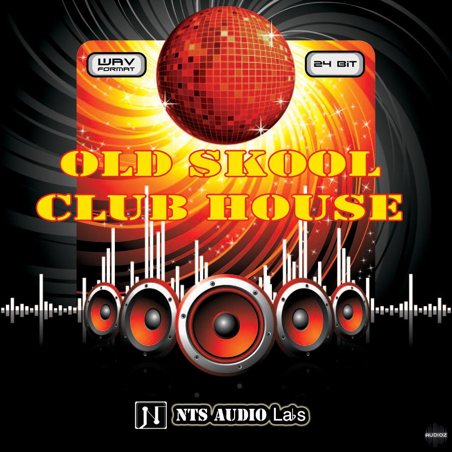 Download nts audio labs old skool club house wav audioz for Old skool house music
