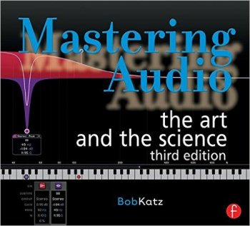 Mastering Audio: The Art and the Science 3rd Edition