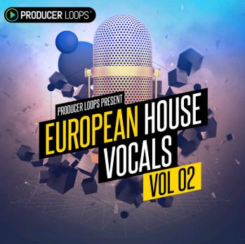 Download Producer Loops European House Vocals Vol 2