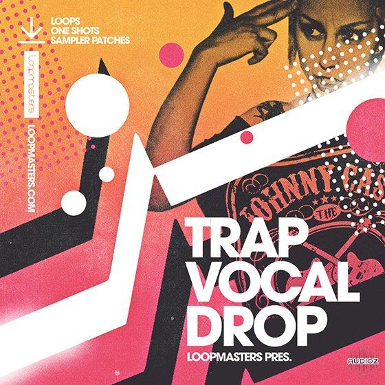 Download Loopmasters Trap Vocal Drop MULTiFORMAT » AudioZ