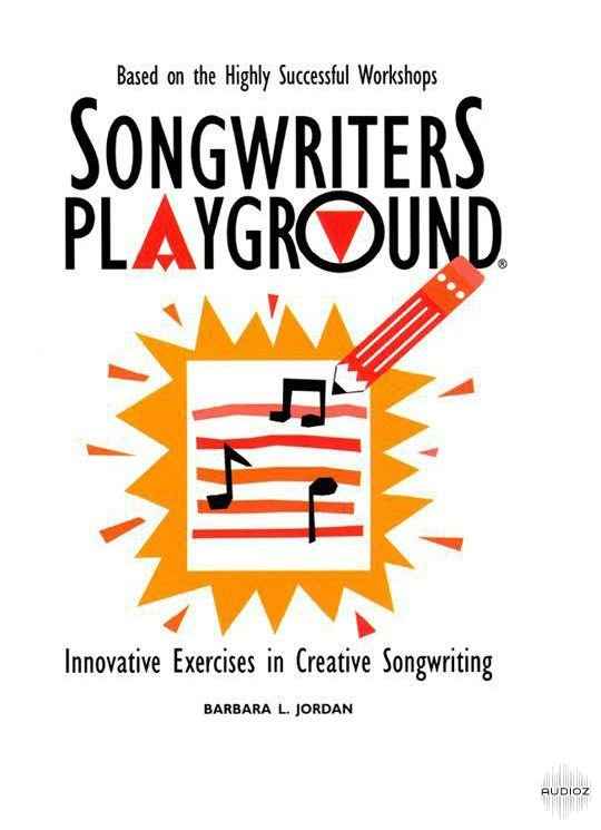 """songwriters playground innovative exercises in creative songwriting View barbara jordan and i'm the author of a popular songwriting book """"songwriters playground, innovative exercises in creative songwriters playground."""