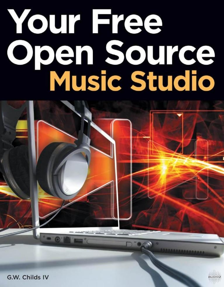 Download Your Free Open Source Music Studio By G W