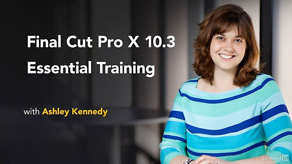 Download Lynda - Final Cut Pro X 10.3 Essential Training ...
