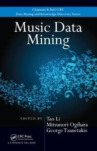 Music Data Mining by Tao Li, M.O. and George Tzanetakis