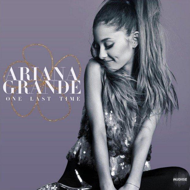 Download Ariana Grande - One Last Time [Remix Stems] » AudioZ