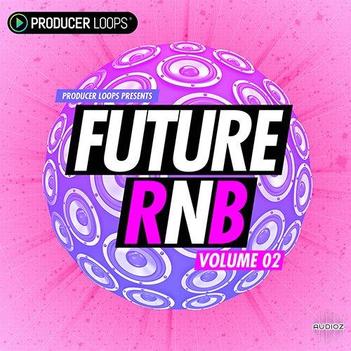 Download Producer Loops Future RnB Vol 2 ACiD WAV MiDi REX