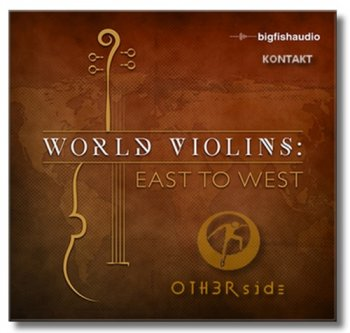 Big Fish Audio World Violins: East to West MULTiFORMAT-FANTASTiC 190707