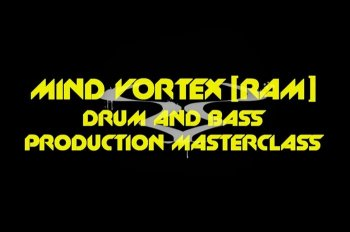 Digitial Audio Labz Mind Vortex Ram Drum and Bass Masterclass TUTORiAL-MAGNETRiXX screenshot