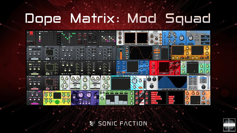 Download Sonic Faction Dope Matrix Mod Squad v2 1 5 for Ableton Live