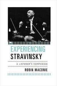 Experiencing Stravinsky: A Listener's Companion screenshot