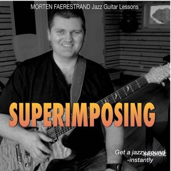 Mortenslessons.com Superimposing Get A Jazzy Sound Instantly (Video Guitar Lesson) PDF MP4 screenshot