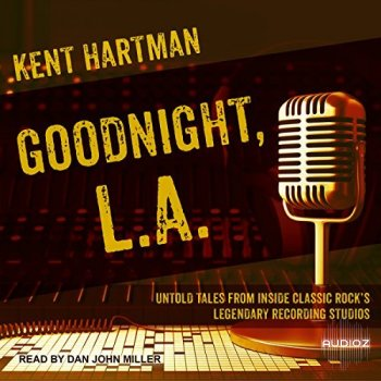 Goodnight, L.A.: Untold Tales from Inside Classic Rock's Legendary Recording Studios [Audiobook] screenshot