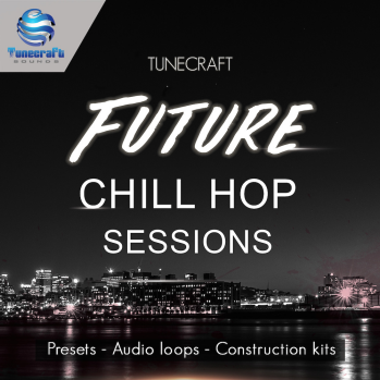 Tunecraft Sounds Future Chill Hop Sessions WAV MiDi XFER RECORDS SERUM NATiVE iNSTRUMENTS MASSiVE-DISCOVER screenshot