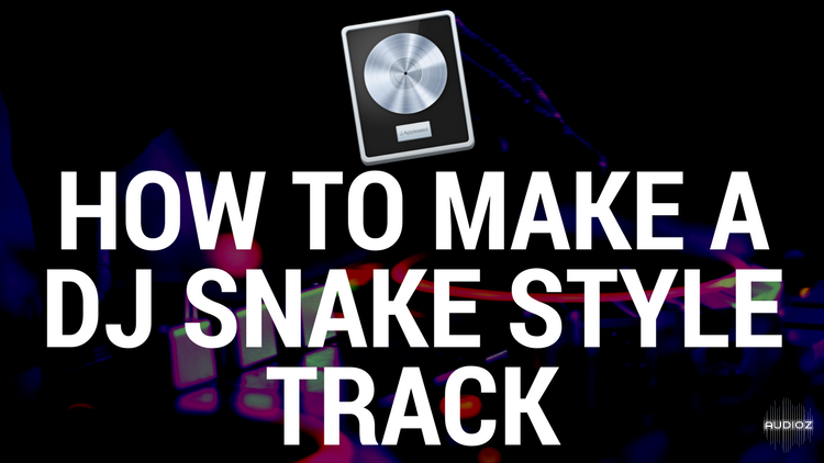 Download Create a Dj Snake Style Track in Logic Pro X » AudioZ