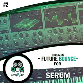 Vandalism Shocking Future Bounce 2 For XFER RECORDS SERUM-DISCOVER screenshot