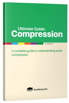 Academy.fm - Ultimate Guide To Compression [FREE] screenshot