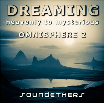Soundethers Dreaming for Omnisphere 2-SYNTHiC4TE screenshot