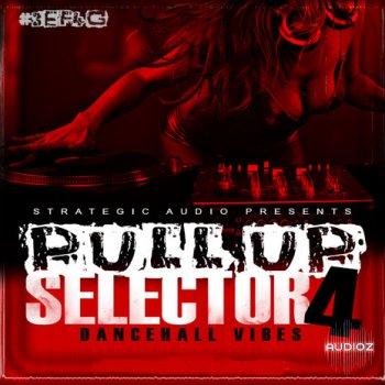 Strategic Audio Pull Up Selector Dancehall Vibes Vol.4 WAV MIDI FLP screenshot
