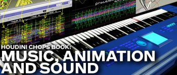 Houdini Chops Book Music Animation and Sound Andrew Lowell PDF MOV incl. Project files screenshot