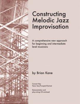 Brian Kane Constructing Melodic Jazz Improvisation - B Flat Edition PDF MP3 screenshot