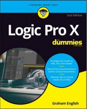 Logic Pro X For Dummies .For Dummies .Computer/Tech.. 2nd Edition by Graham English .Author.  screenshot