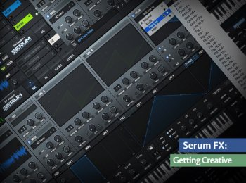 Groove3 Serum FX Getting Creative TUTORiAL screenshot