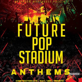 Mainroom Warehouse - Future Pop Stadium Anthems (Wav/Midi) screenshot