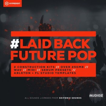 Hypeddit Laid Back Future Pop WAV MiDI FXP FLP ALP [FREE]  screenshot