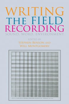 Writing the Field Recording: Sound, Word, Environment by Stephen Benson, Will Montgomery screenshot