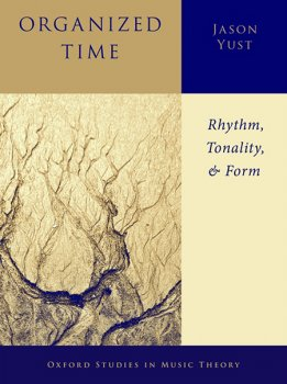 Oxford Studies in Music Theory Organized Time: Rhythm, Tonality, and Form screenshot