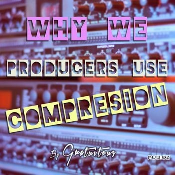 SkillShare Why Do We Producers Use Audio Compression TUTORiAL screenshot