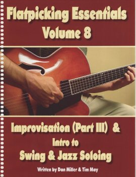Flatpicking Essentials Vol. 8: Improvisation (Part III) & Introduction to Swing and Jazz Soloing by Dan Miller & Tim May screenshot