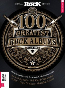 Classic Rock Special Edition: 100 Greatest Rock Albums PDF (2017) screenshot
