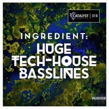Catalyst Samples Ingredient Huge Tech-House Basslines WAV MiDi AiFF screenshot
