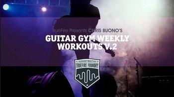 Truefire - Chris Buono - Guitar Gym Weekly Workouts Vol 2 screenshot
