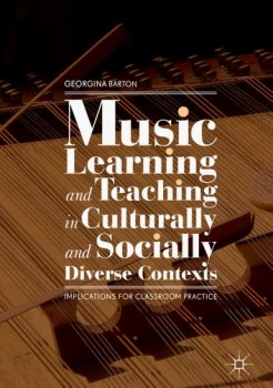 Music Learning and Teaching in Culturally and Socially Diverse Contexts: Implications for Classroom Practice screenshot