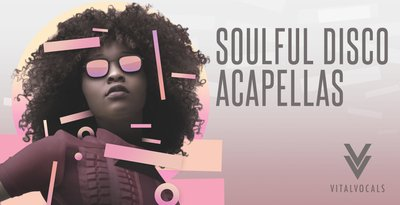 REQ: Vital Vocals - Soulful Disco Acapellas Vol 1 » AudioZ