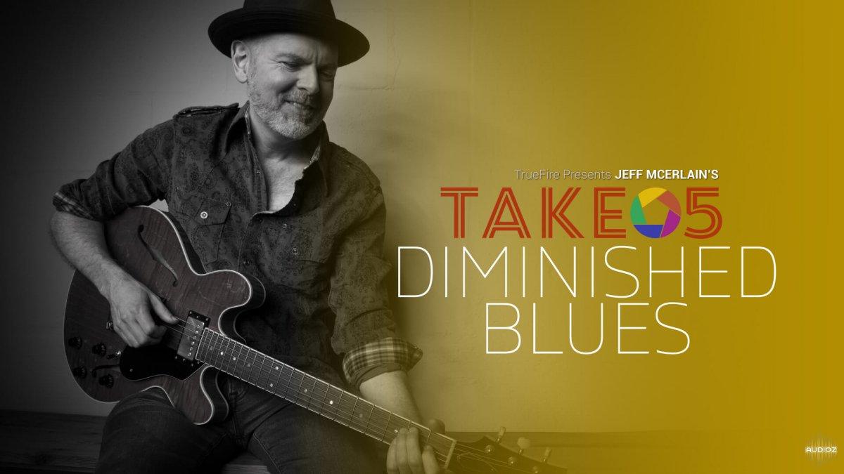 Download Truefire Jeff McErlain's Take 5: Diminished Blues